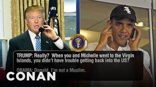 Trump Calls Obama To Discuss His Refugee Ban  - CONAN on TBS