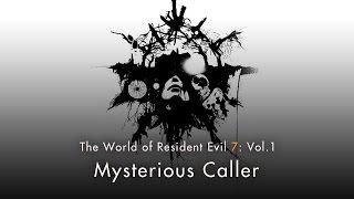 "Resident Evil 7 biohazard - Vol.1 ""Mysterious Caller"""