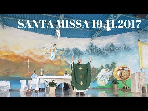 Santa Missa | 33° Domingo do Tempo Comum | 19.11.2017 | Padre José Sometti | ANSPAZ