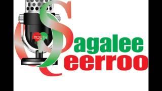 Raadiyoo Sagalee Qeerroo – G/D Weellisaa Shukurii Jamaal