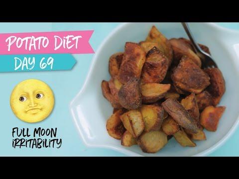 Full Moon = Grumpy & Hungry??      Day 69 Potato Diet'ish