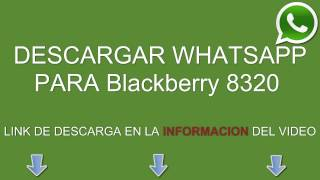 Descargar E Instalar Whatsapp Para Blackberry 8320 Gratis