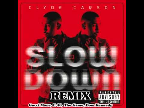 Slow Down Remix by Clyde Carson ft. Gucci Mane, E-40, The Game & Dom Kennedy [BayAreaCompass]