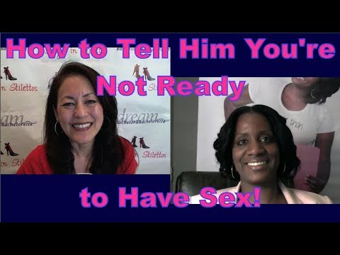 How to Tell Him You're Not Ready for Sex - Dating Advice for Women