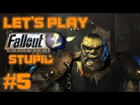 Let's Play Fallout 2 Stupid Character (part 5 - Ugo Smash Beeg Thingie)
