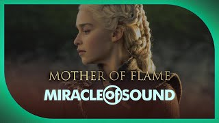 GAME OF THRONES DAENERYS SONG - Mother Of Flame by Miracle Of Sound