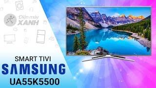 Đánh giá Smart Tivi Samsung UA55K5500 | Điện máy XANH