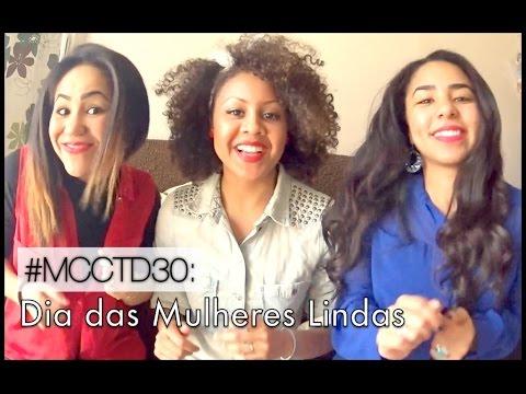 #MCCTD30: Dia das Mulheres Lindas