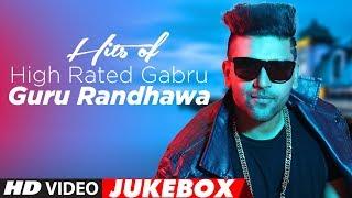 "Hits Of High Rated Gabru: Guru Randhawa   ""Latest Songs 2017""   Jukebox 2017   T-Series"