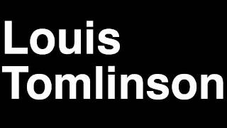 How To Pronounce Louis Tomlinson One Direction 1D Music