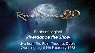 Riverdance - 9 February 1995 - Opening Night - The Point Dublin