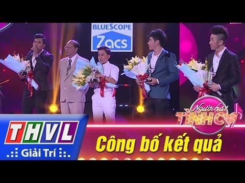 THVL | Người hát tình ca - Tập 13: Công bố kết quả
