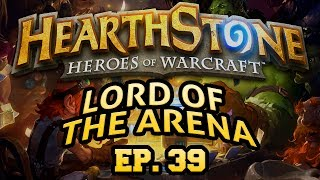 Hearthstone: Lord of the Arena - Episode 39