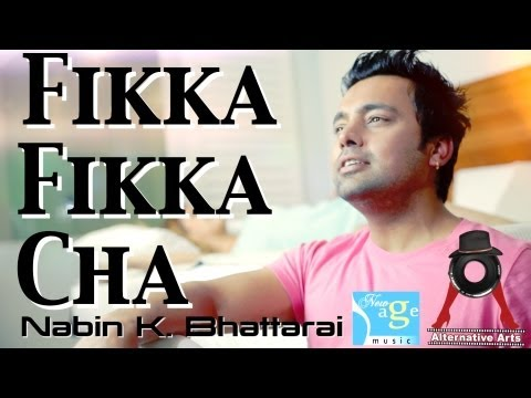 FIKKA FIKKA CHA - Nabin K. Bhattarai (Official Music Video) -gpIKfANvvgk