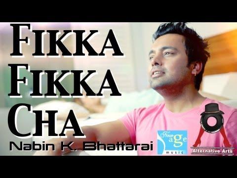 FIKKA FIKKA CHA - Nabin K. Bhattarai (Official Music Video) -gpIKfANvvgk