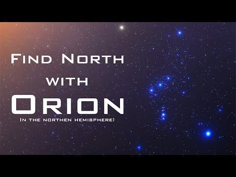 Find North with the Stars - Orion – Celestial Navigation (Northern Hemisphere)