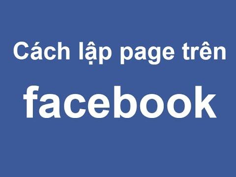 Hướng dẫn cách tạo fanpage trên facebook nhanh nhất