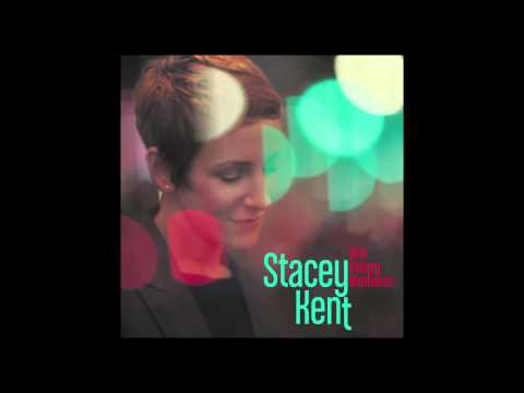 Stacey Kent - This Happy Madness (radio edit) from New Album 'The Changing Lights'