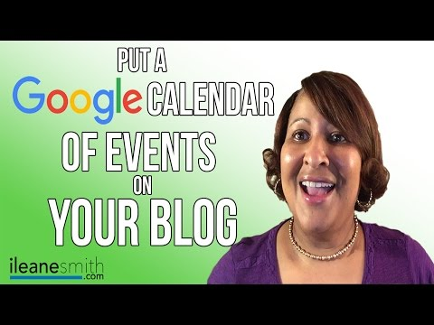 Embed a Google Calendar on your Blog to Display Upcoming Events