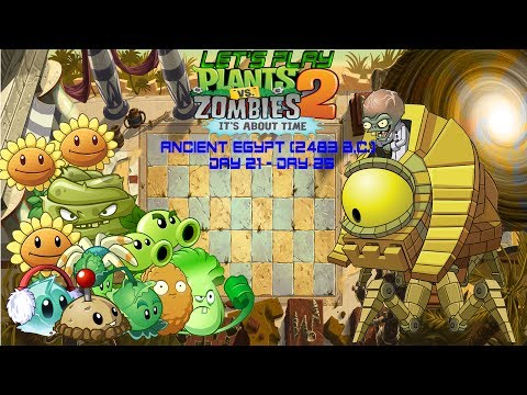 Let's Play Plants Vs. Zombies 2 (Ancient Egypt Day 21 to Day 25)