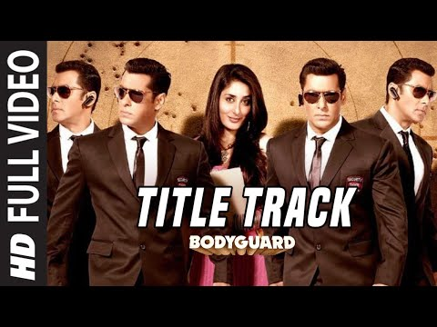 &quot;Bodyguard&quot; [Tittle video track] Ft. 'salman Khan', Katrina kaif
