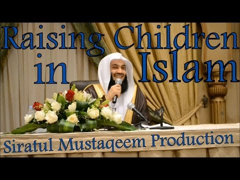 Raising children in Islam - Mufti Menk (Dammam Lecture)