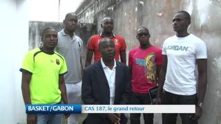 BASKET BALL / GABON : CAS 187 le grand retour