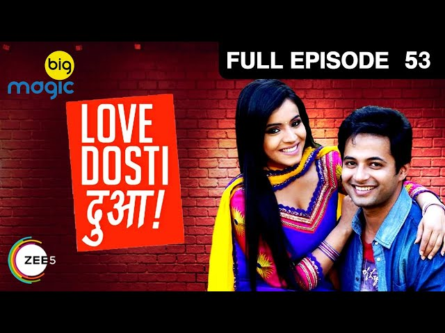 Love Dosti Dua Ep 53:20th January Full Episode