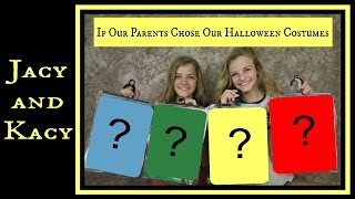 If Our Parents Chose Our Halloween Costumes ~ Jacy and Kacy