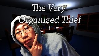 The Very Organized Thief Complete BEST THIEF EVER