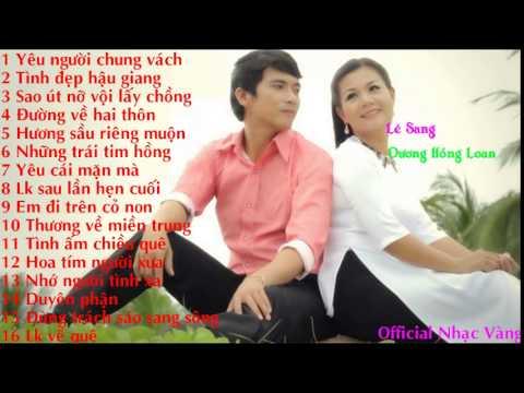 Nhạc Vàng Trữ Tình Chọn Lọc - Lê Sang ft. Dương Hồng Loan
