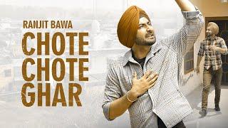 Chote Chote Ghar Ranjit Bawa Video HD Download New Video HD