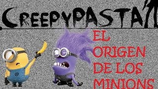 """Creepypasta """"El Origen De Los Minion"""" (Loquendo)"""