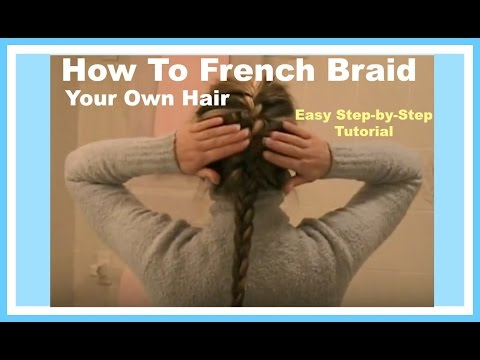 How To FRENCH BRAID YO...