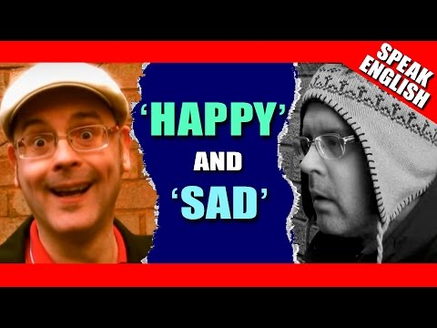 Learning English - Lesson Six - Happy & Sad -gwHIql9oql0