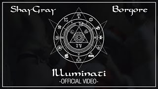 SHAYGRAY & BORGORE ILLUMINATI (Official Music Video