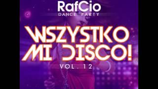 RafCio Dance Party Vol 12 Wszystko Mi Disco ! DISCO POLO
