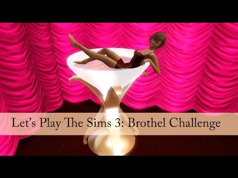 Let's Play The Sims 3: Brothel Challenge [Part 12]--