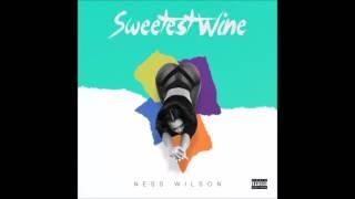 Ness Wilson - Sweetest Wine (New RnB/DanceHall Music 2017)