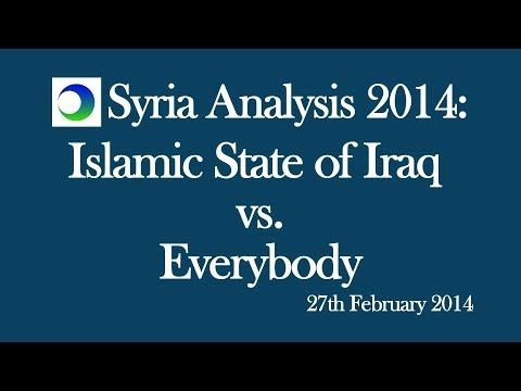 Syria Analysis 2014: Islamic State of Iraq (ISIS) vs Everybody