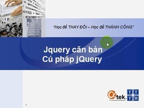 Bài 2. Jquery căn bản_Cú pháp jQuery.