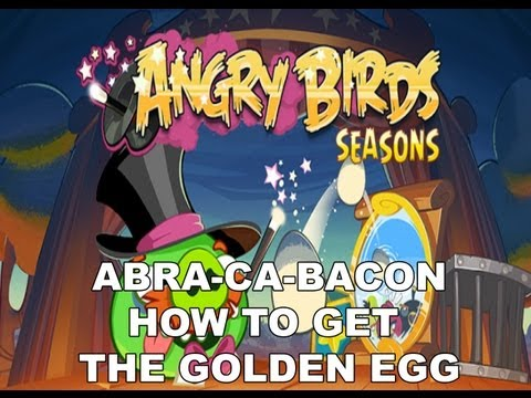 Angry Birds Seasons Abra ca bacon How to get the Golden Egg