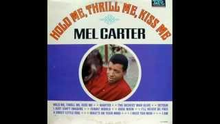 Hold Me, Thrill Me, Kiss Me – Mel Carter