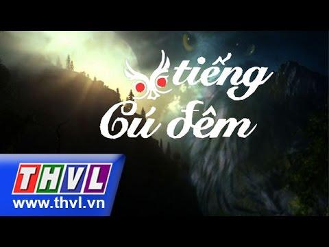 THVL | Tiếng cú đêm - Tập 34 (tập cuối)