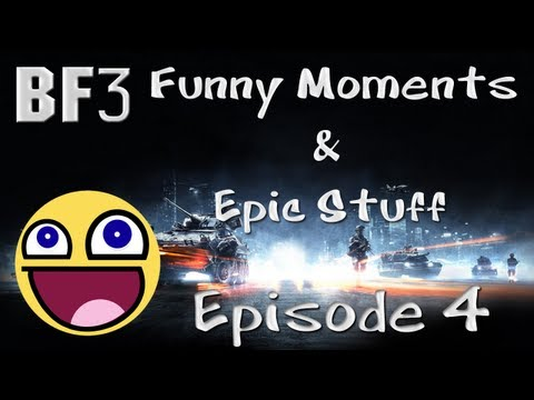BF3 - Funny Moments & Epic Stuff - Episode 4