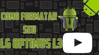 Como Formatar Seu LG Optimus L3.