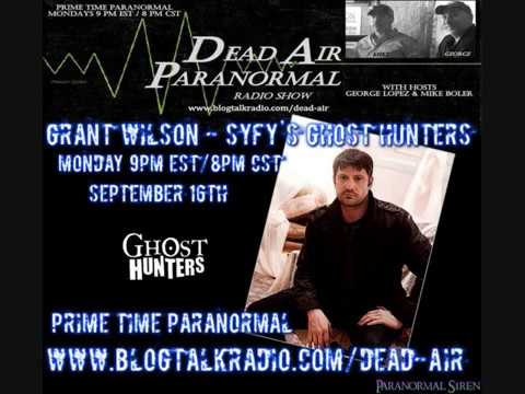 Grant Wilson of SyFy's Ghost Hunters on Dead Air Paranormal Radio