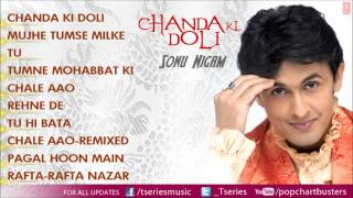 Sonu Nigam - Chanda Ki Doli Full Songs - Jukebox