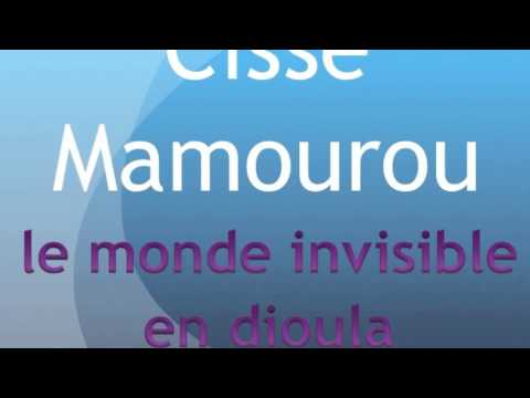 Cissé Mamourou le monde invisible radio albayane