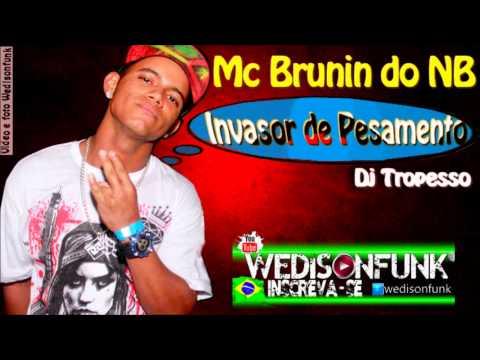 Mc Brunin - Invasor de Pensamento ( Dj Tropesso ) Lançamento 2014 Oficial